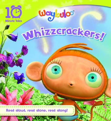 Waybuloo Whizzcrackers! (10 Minute Tales) - 10 Minute Tales (Paperback)