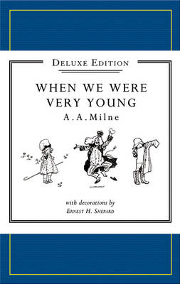 Winnie-the-Pooh: When We Were Very Young Deluxe edition - Winnie-the-Pooh - Classic Editions (Paperback)