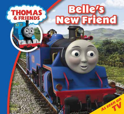 Thomas & Friends Belle's New Friend (Paperback)