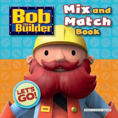 Bob the Builder: Mix & Match Book (Board book)