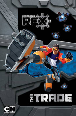 Generator Rex Story Book: The Trade (Paperback)