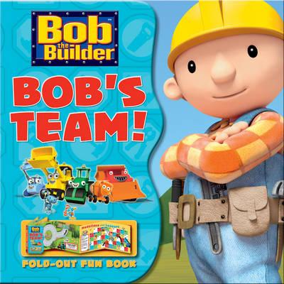 Bob the Builder: Bob's Team! - Fold-Out Fun Book!