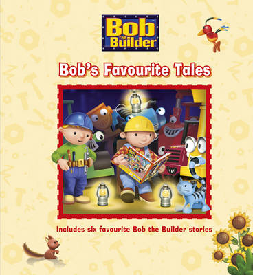Bob the Builder Story Collection: Bob's Favourite Tales (Hardback)