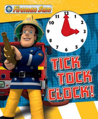 Fireman Sam Tick Tock Clock (Board book)