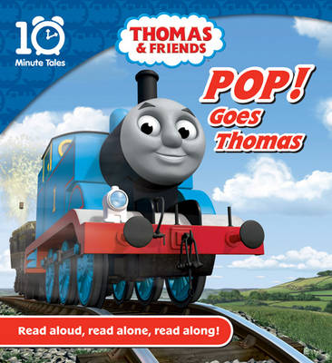 Thomas & Friends Pop Goes Thomas - 10 Minute Tales (Paperback)