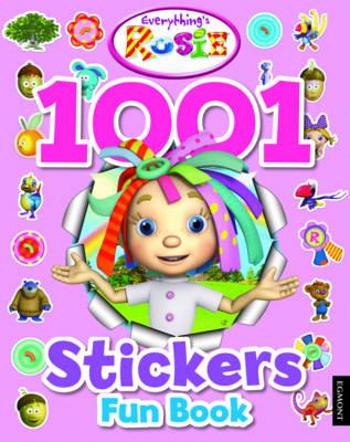 Everything's Rosie 1001 Stickers Fun Book