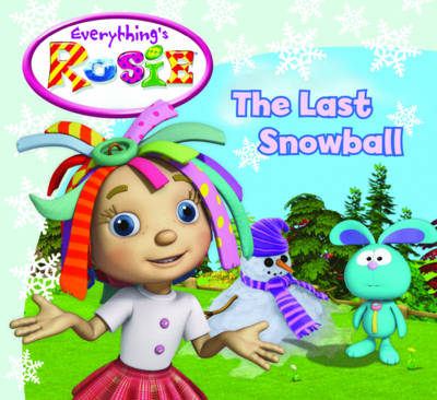 Everything's Rosie the Last Snowball (Paperback)
