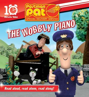 Postman Pat: The Wobbly Piano: Postman Pat Special Delivery Service - 10 Minute Tales (Paperback)