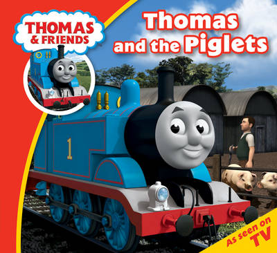 Thomas & Friends Thomas and the Piglets - Thomas & Friends Story Time (Paperback)