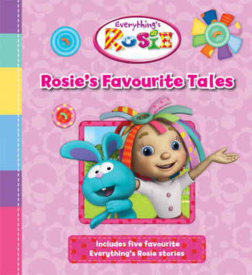 Everything's Rosie Story Collection (Hardback)