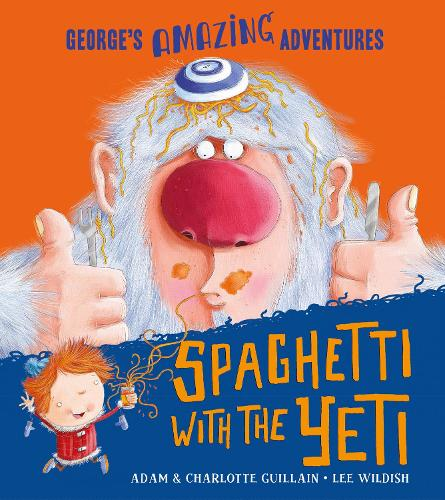 Spaghetti With the Yeti - George's Amazing Adventures (Paperback)