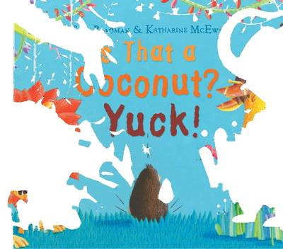 Is That a Coconut? Yuck! (Paperback)