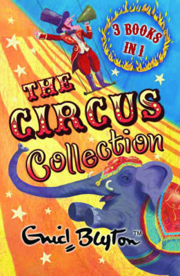 The Circus Collection: WITH Mr Galliano's Circus AND Circus Days Again AND Come to the Circus (Paperback)