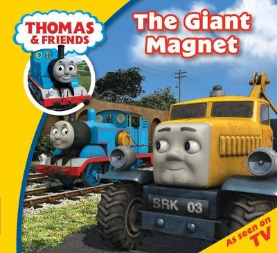 Thomas & Friends The Giant Magnet - Thomas Story Time (Paperback)