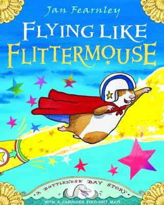 Flying Like Flittermouse: A Bottlenose Bay Story - Bottlenose Bay (Paperback)