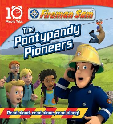 Fireman Sam the Pontypandy Pioneers - 10 Minute Tales (Paperback)