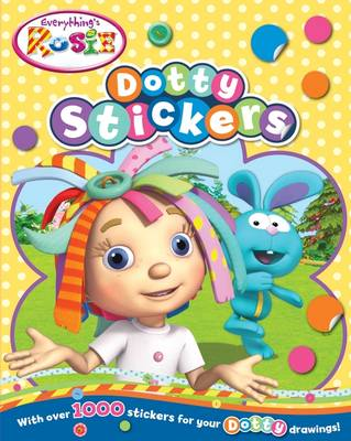 Everything's Rosie Dotty Stickers (Paperback)