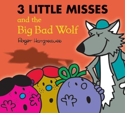 The Three Little Miss and the Big Bad Wolf - Mr. Men & Little Miss Magic (Paperback)