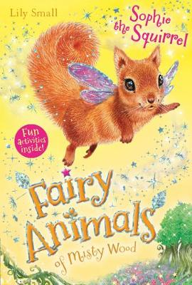 Sophie the Squirrel - Fairy Animals of Misty Wood (Paperback)