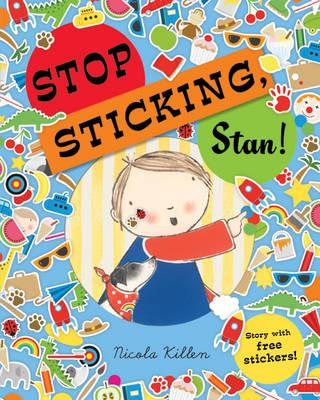 Stop Sticking, Stan! (Paperback)