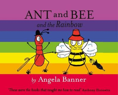Ant and Bee and the Rainbow - Ant and Bee (Hardback)