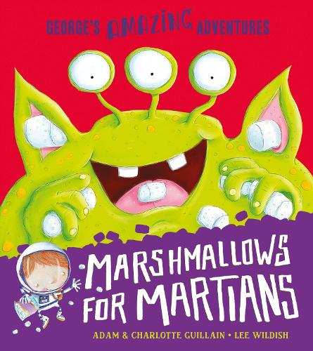 Marshmallows for Martians - George's Amazing Adventures 2 (Paperback)