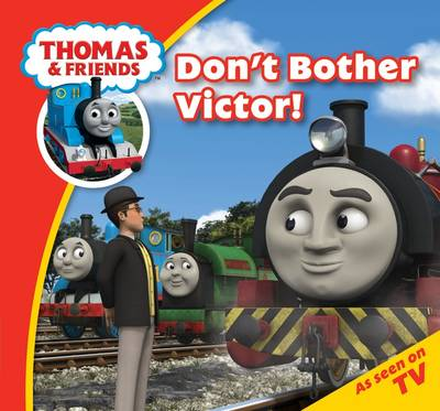 Thomas & Friends Don't Bother Victor! - Thomas Story Time (Paperback)