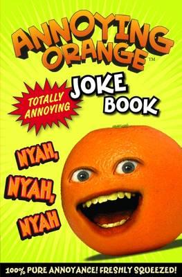 Annoying Orange: Totally Annoying Joke Book - Annoying Orange (Paperback)