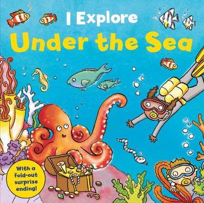 I Explore! Under the Sea - I Explore (Hardback)