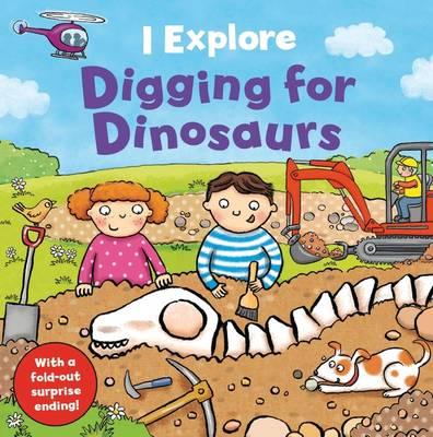 I Explore Digging for Dinosaurs - I Explore (Board book)