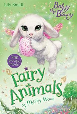 Betsy the Bunny - Fairy Animals of Misty Wood 9 (Paperback)