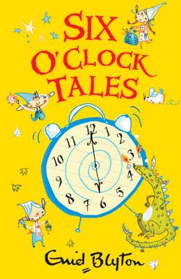 Six O'Clock Tales - The O'Clock Tales (Paperback)