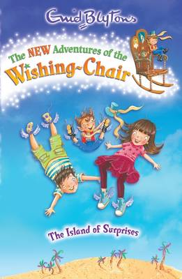 The Island of Surprises - The New Adventures of the Wishing-Chair 1 (Paperback)