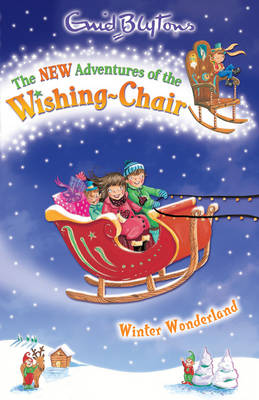 Winter Wonderland - The New Adventures of the Wishing-Chair 6 (Paperback)