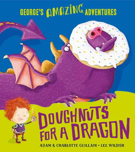 Doughnuts for a Dragon - George's Amazing Adventures (Paperback)