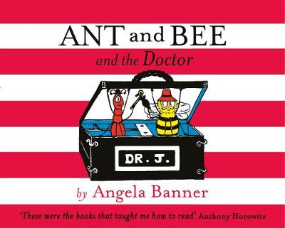 Ant and Bee and the Doctor - Ant and Bee (Hardback)