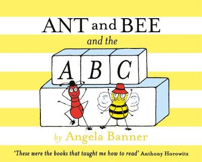 Ant and Bee and the ABC - Ant and Bee (Hardback)