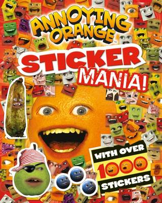 Annoying Orange Sticker Mania (Paperback)