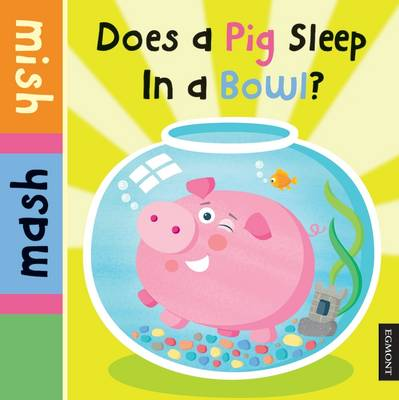 Does a Pig Sleep in a Bowl? (Board book)