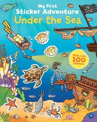 My First Sticker Adventure Under the Sea - My First Sticker Adventure (Paperback)
