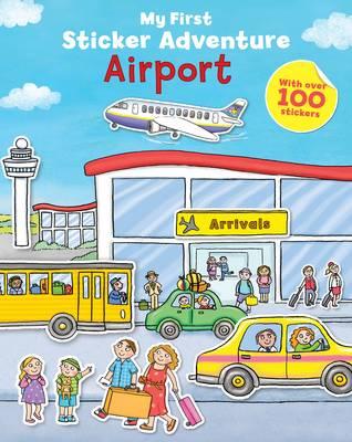 My First Sticker Adventure Airport - My First Sticker Adventure (Paperback)
