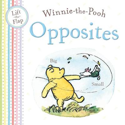 Winnie-the-Pooh Opposites: Lift the Flap book