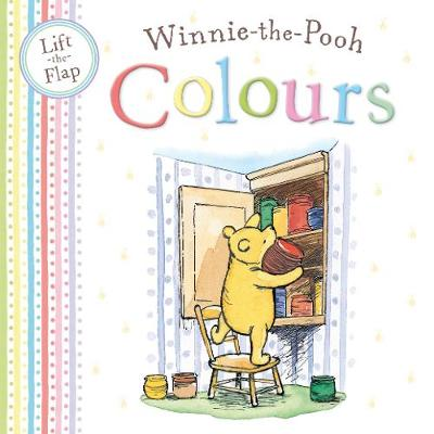 Winnie the Pooh Colours: Lift the Flap book
