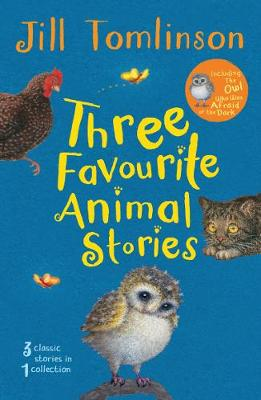 Three Favourite Animal Stories: The Owl Who Was Afraid of the Dark; The Cat Who Wanted to Go Home; The Hen Who Wouldn't Gi (Paperback)