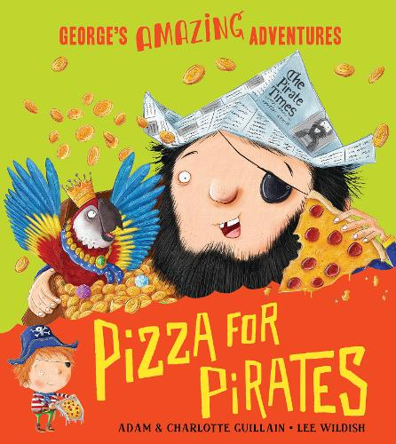 Pizza for Pirates - George's Amazing Adventures 4 (Paperback)