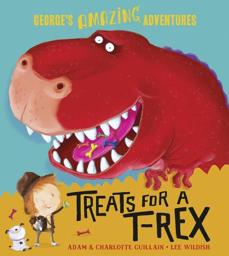 Treats for a T. rex - George's Amazing Adventures 6 (Paperback)
