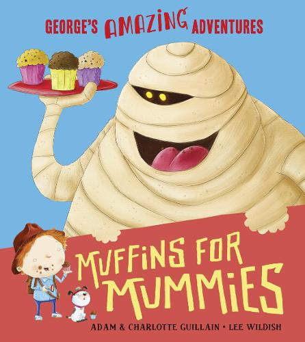 Muffins for Mummies - George's Amazing Adventures (Paperback)