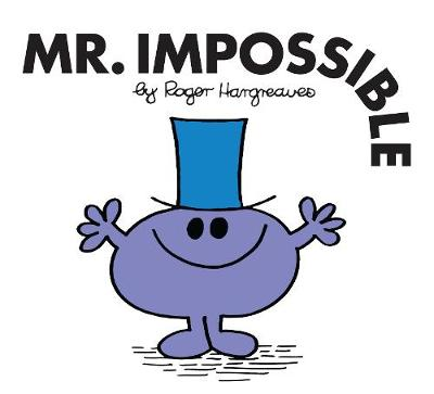 Mr. Impossible - Mr. Men Classic Library (Paperback)