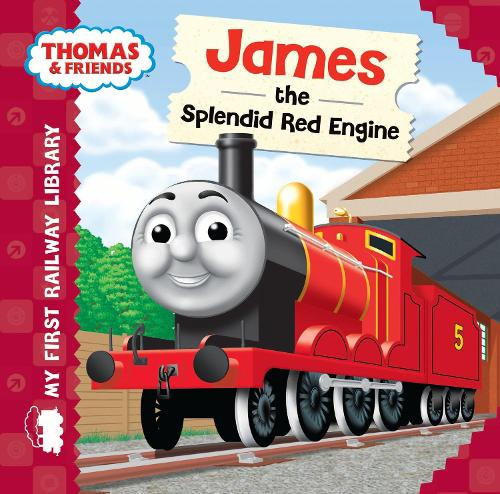 Thomas & Friends: My First Railway Library: James the Splendid Red Engine - My First Railway Library (Hardback)