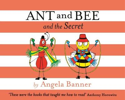 Ant and Bee and the Secret - Ant and Bee (Hardback)
